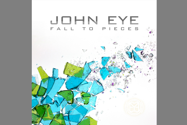 John Eye – Fall to Pieces