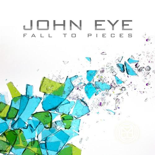 John Eye Fall to Pieces album cover