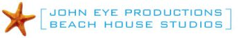 JOHN EYE PRODUCTIONS / BEACH HOUSE STUDIOS