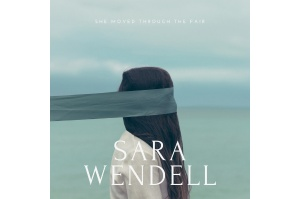 Sara Wendell - She Moved Through the Fair